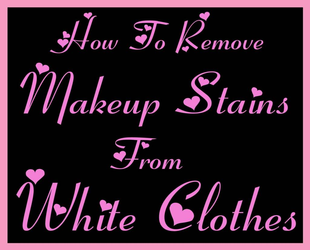 how to remove makeup from white shirt style guru