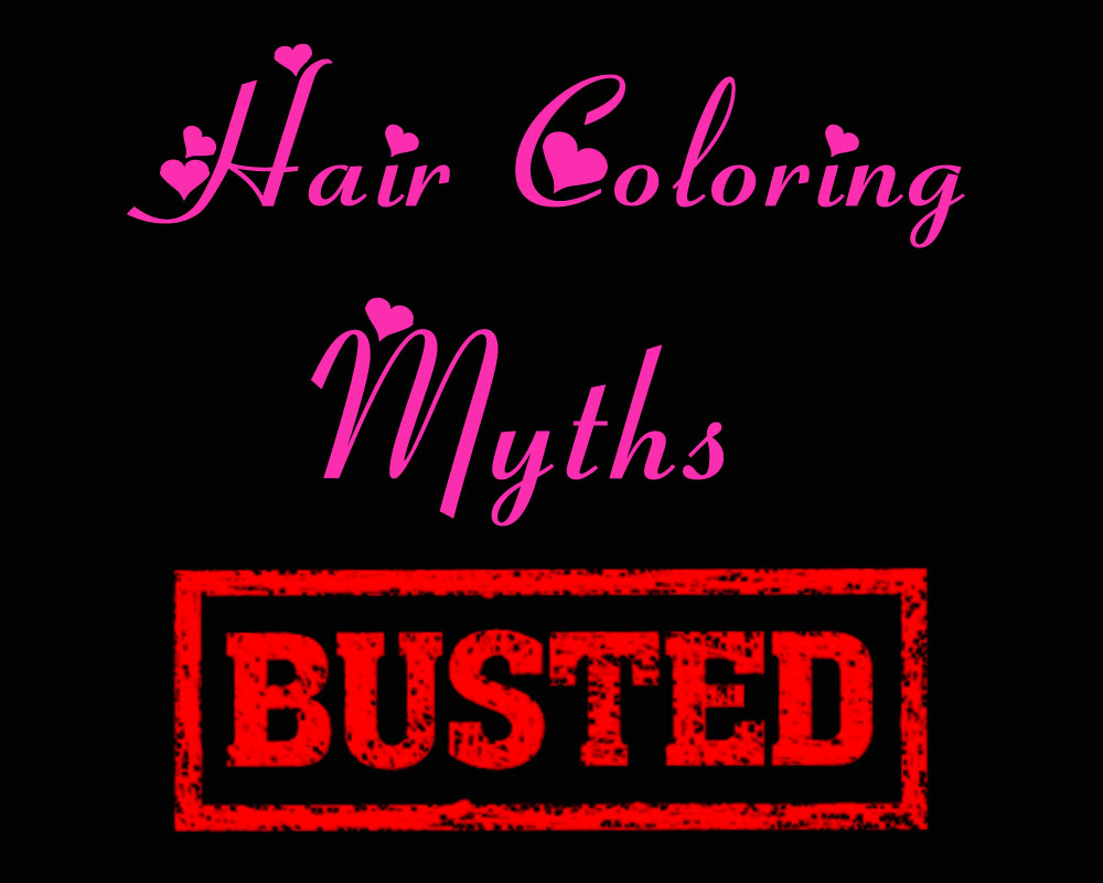 Hair Coloring Myths!
