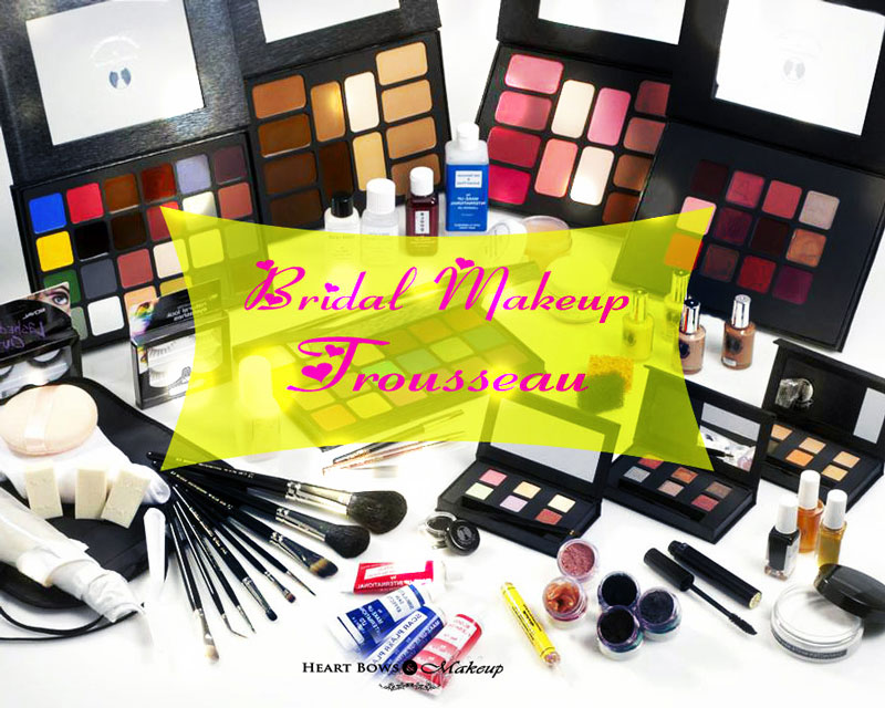 Bridal Makeup Trousseau & Wedding Kit Must Haves!