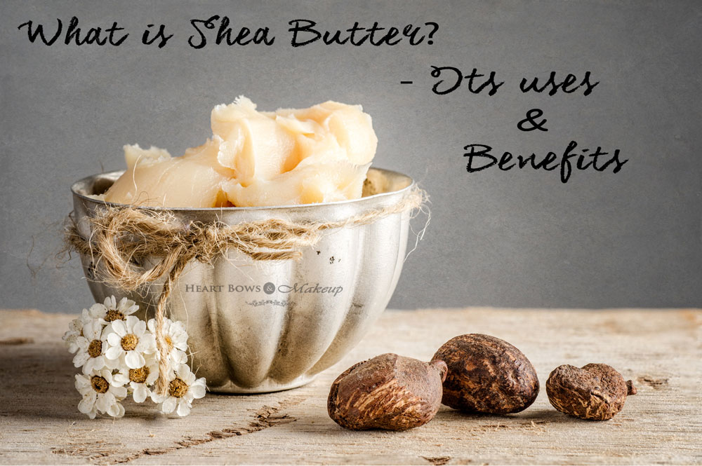 What Is Shea Butter- Its Uses & Benefits