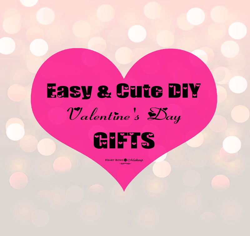 DIY Valentine's Day Gifts: Cute