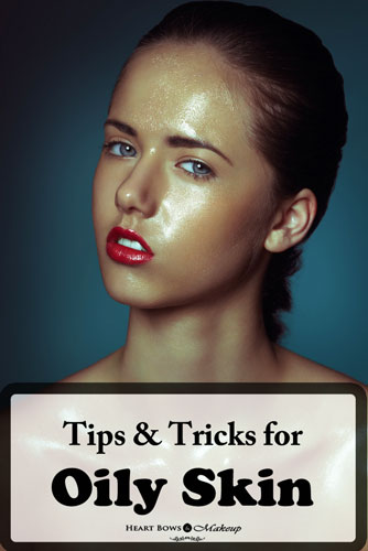 How To Reduce Oily Skin Tips & Tricks