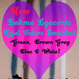 New Lakme Eyeconic Kajal Colors Swatched : Green,Brown,Grey,Blue & White!!