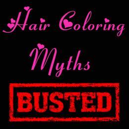 Hair Colouring Myths: Busted!