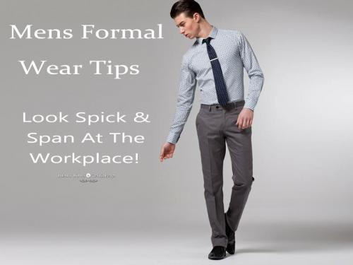 Men's Fashion 101: Formal Wear Tips for First Day at Work!