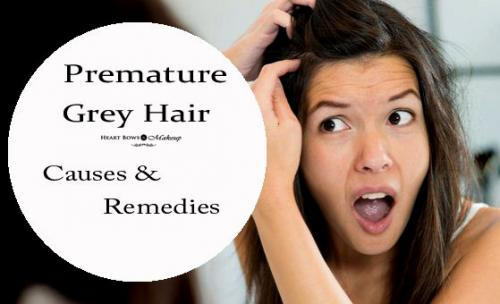 Premature Grey Hair: Causes, Natural Remedies & Treatment