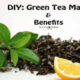 DIY: Green Tea Face Mask & Benefits!