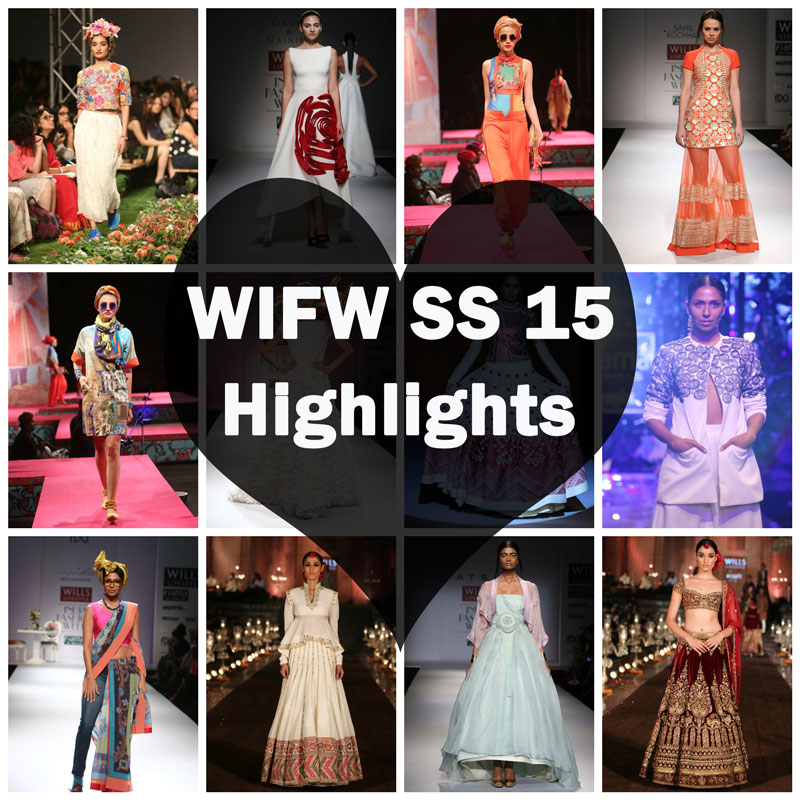 Wills India Fashion Week Spring Summer 2015 Collection & Highlights/ WIFW SS 2015 Collection