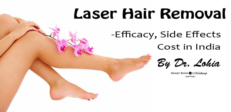 Laser Hair Removal Procedure: Side Effects, Facts & Cost in India